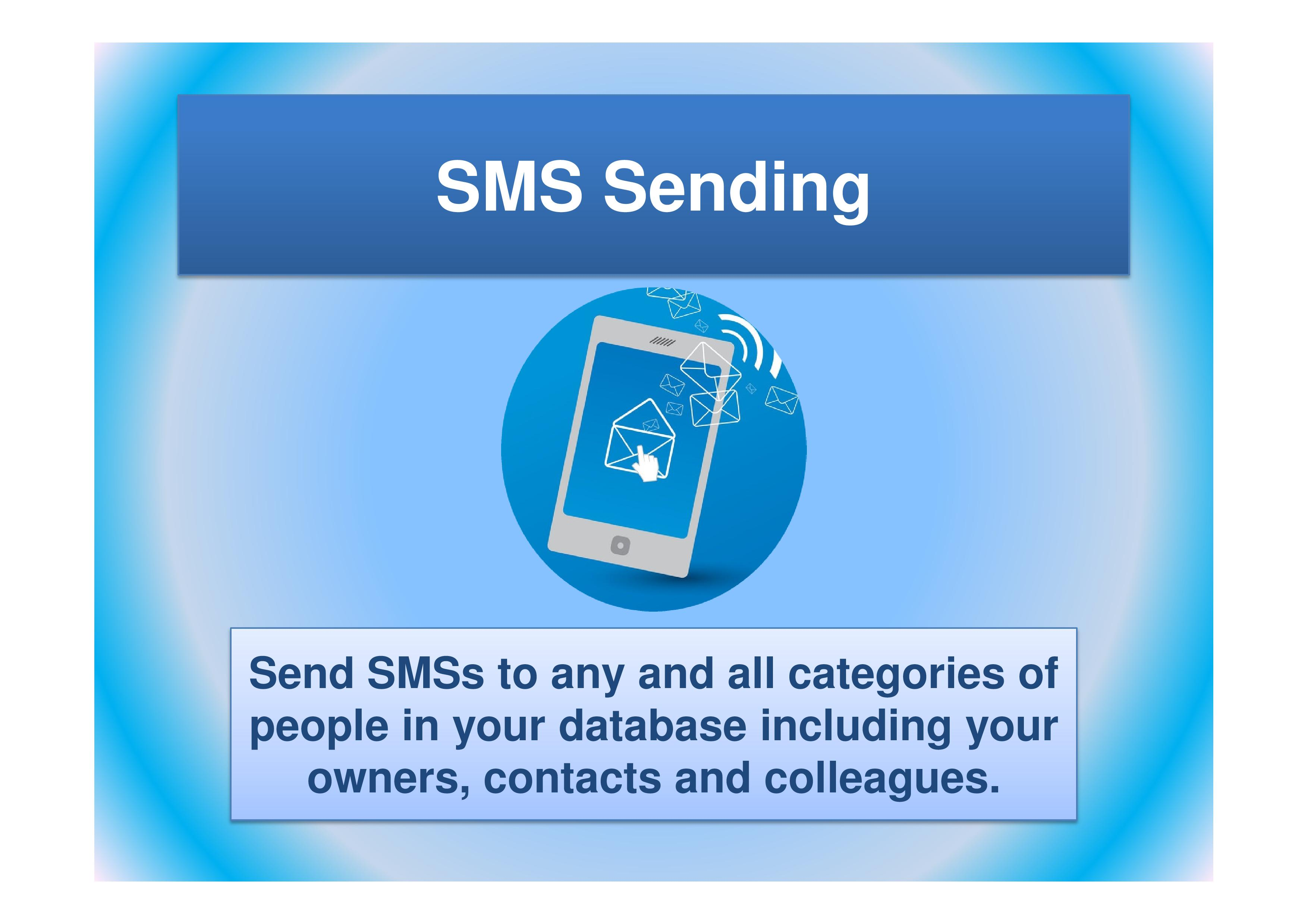 Send SMSs to any and all categories of people in your database including your owners, contacts and colleagues.