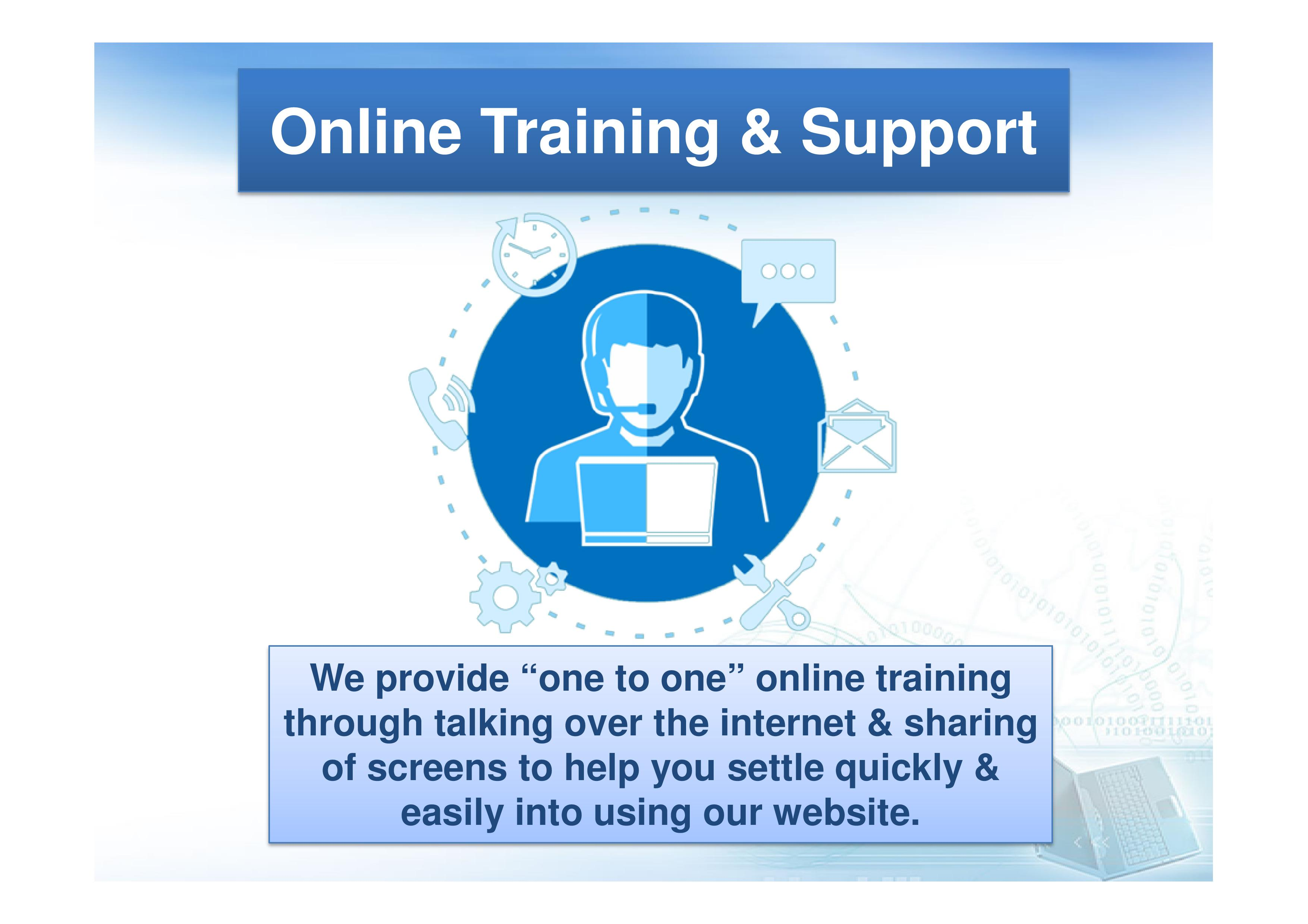 "We provide ""one to one"" online training."