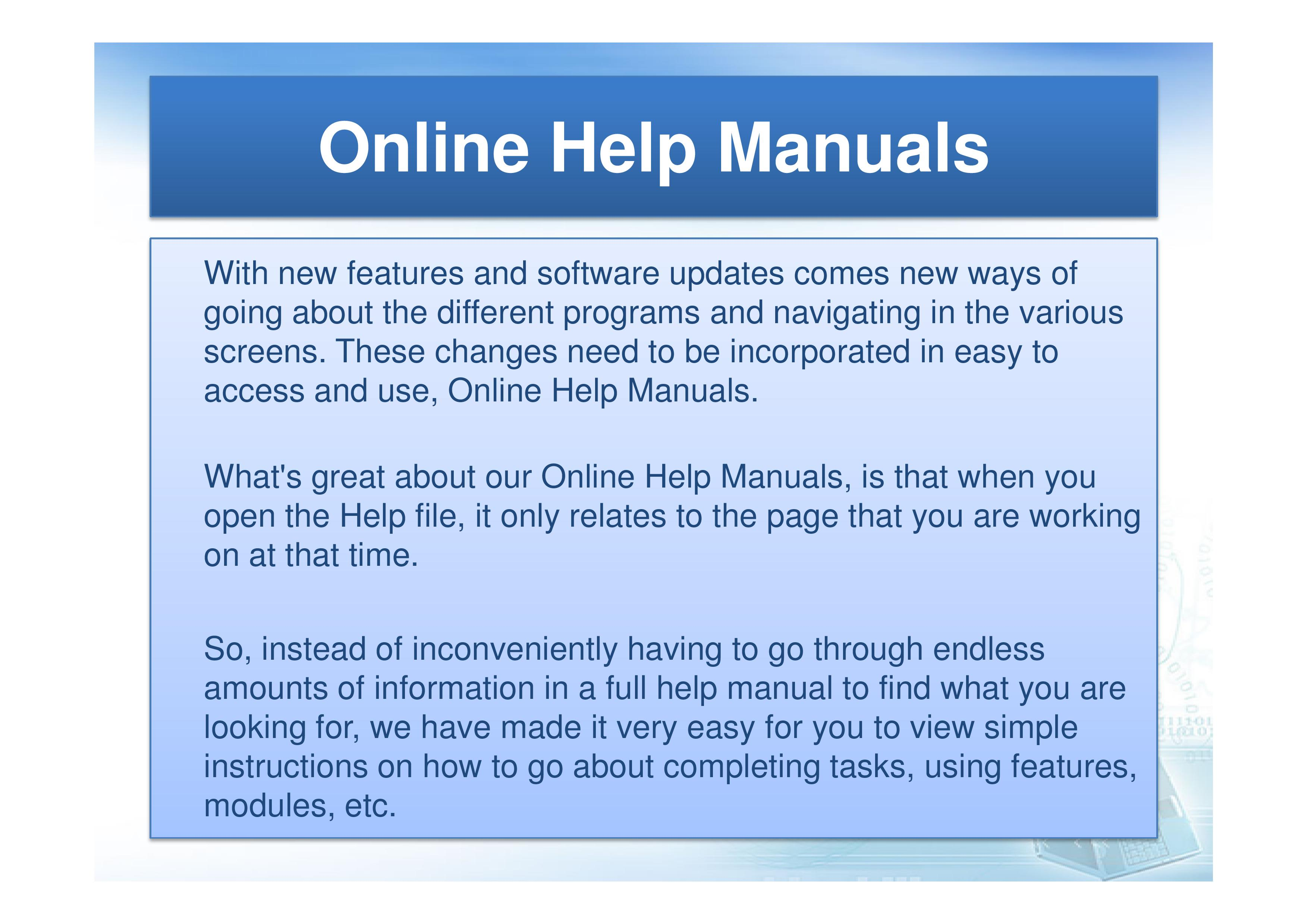 Online Help Manuals are available on all main screens throughout PSO.